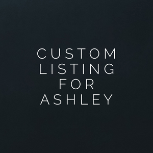 Custom Listing For Ashley