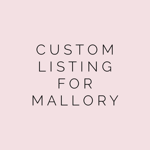 Custom Listing for Mallory