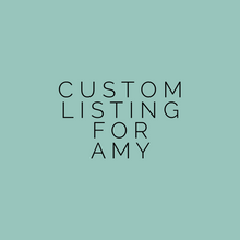 Load image into Gallery viewer, Custom Listing For Amy