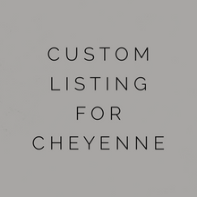 Load image into Gallery viewer, Custom Listing For Cheyenne