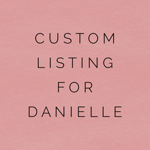Load image into Gallery viewer, Custom Listing For Danielle
