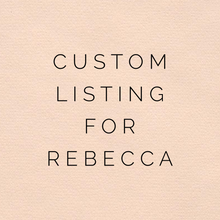 Load image into Gallery viewer, Custom Listing For Rebecca