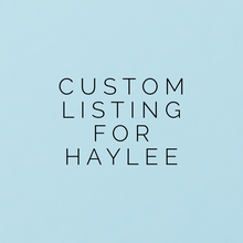Load image into Gallery viewer, Custom Listing For Haylee