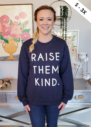 Raise Them Kind Sweatshirt