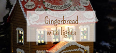 Gingerbread with Lights