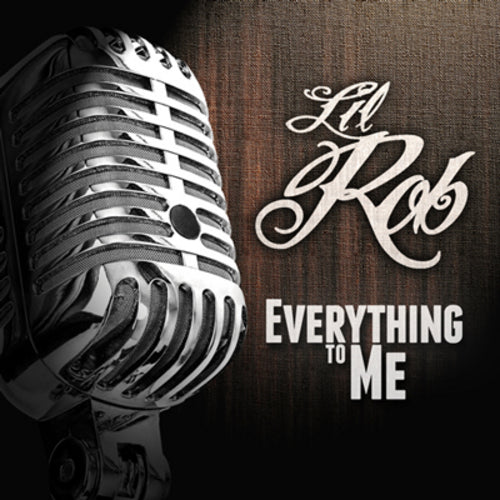 Lil Rob - Everything to Me - Chicano Spot