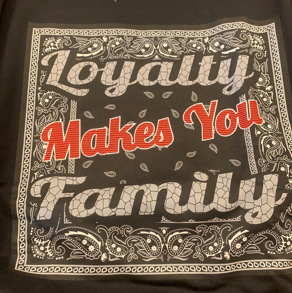 Loyalty makes you family Tee