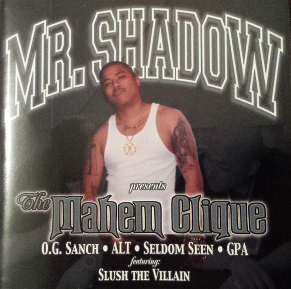 Mr. Shadow - Presents Mayhem Clique - Chicano Spot