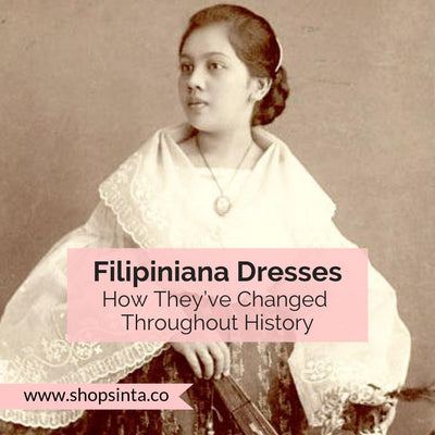 Filipiniana Dresses And How They've Changed Throughout History