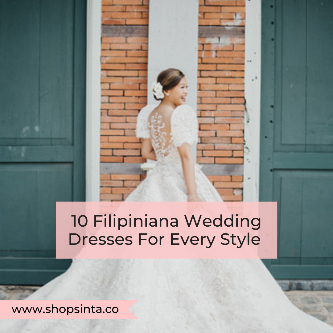 10 Filipiniana Wedding Dresses For Every Style