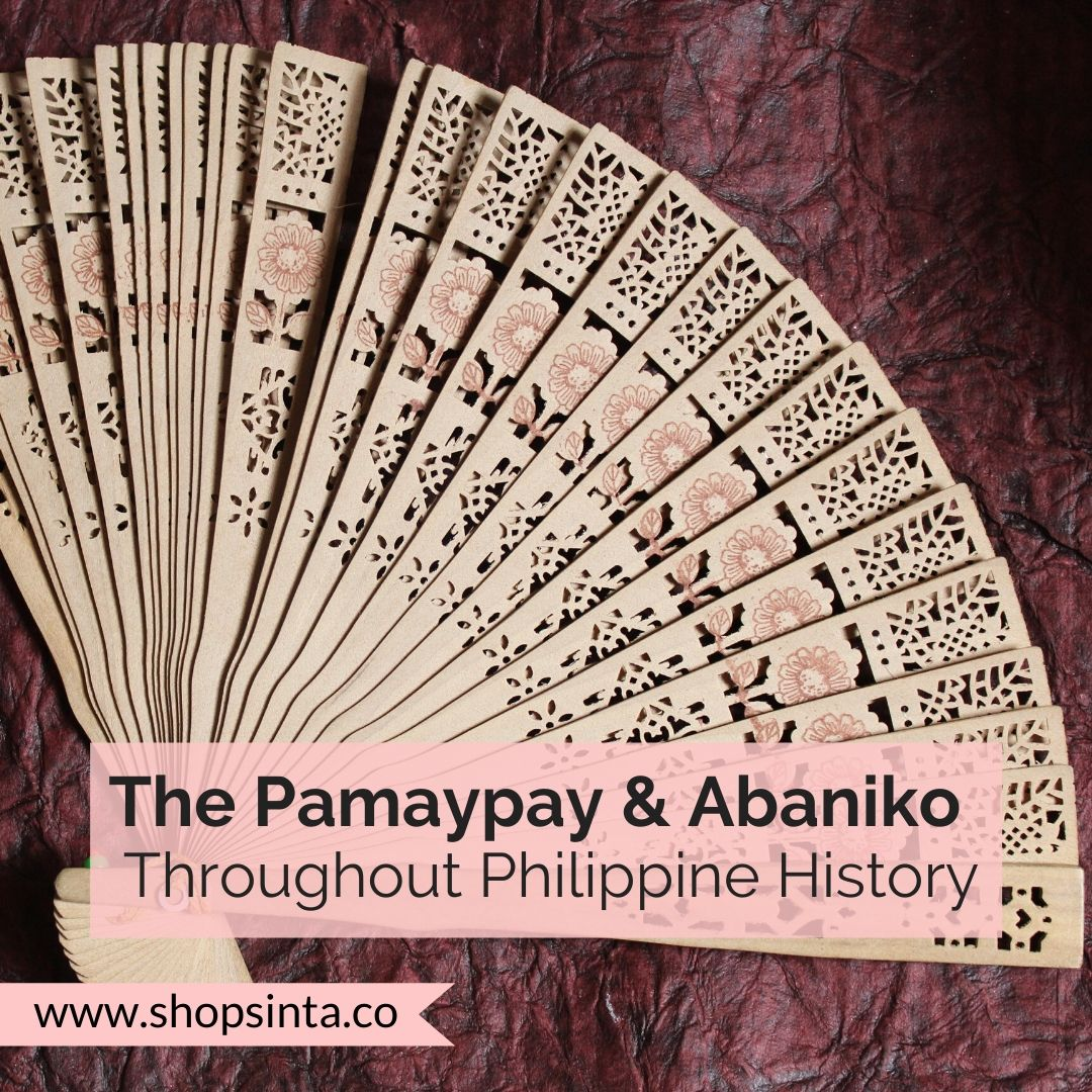 The Pamaypay & Abaniko Throughout Philippine History