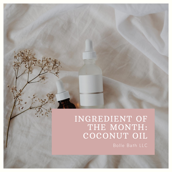 Ingredient of the Month Coconut oil Bolle Bath LLC