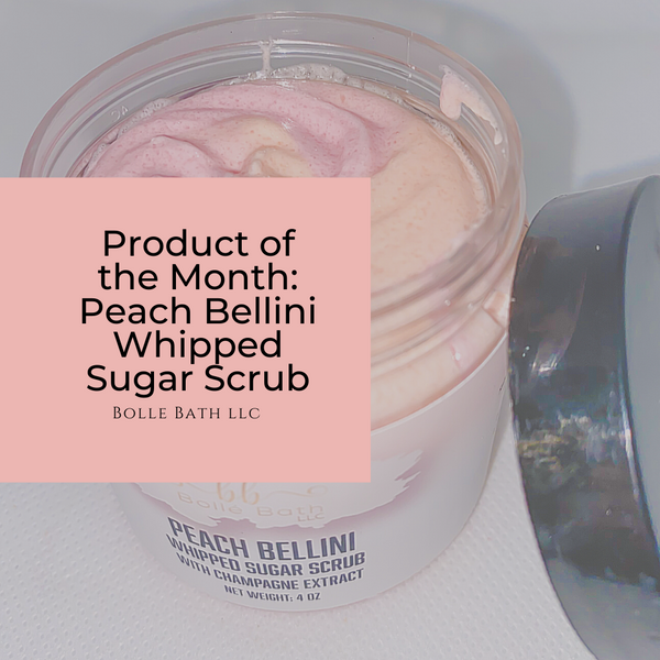 Product of the Month Peach Bellini Whipped Sugar Scrub Bolle Bath llc