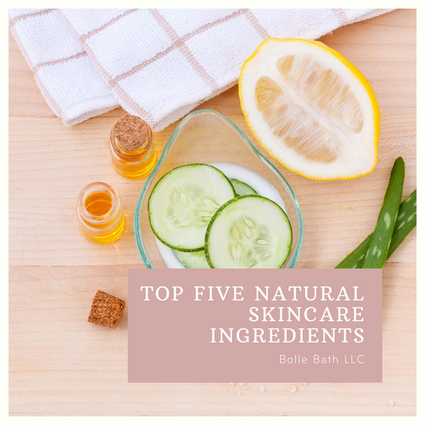Top Five Natural Ingredients for Skin Care