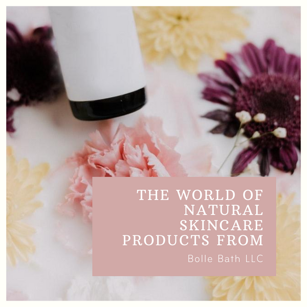 world of natural skincare products Bolle Bath LLC