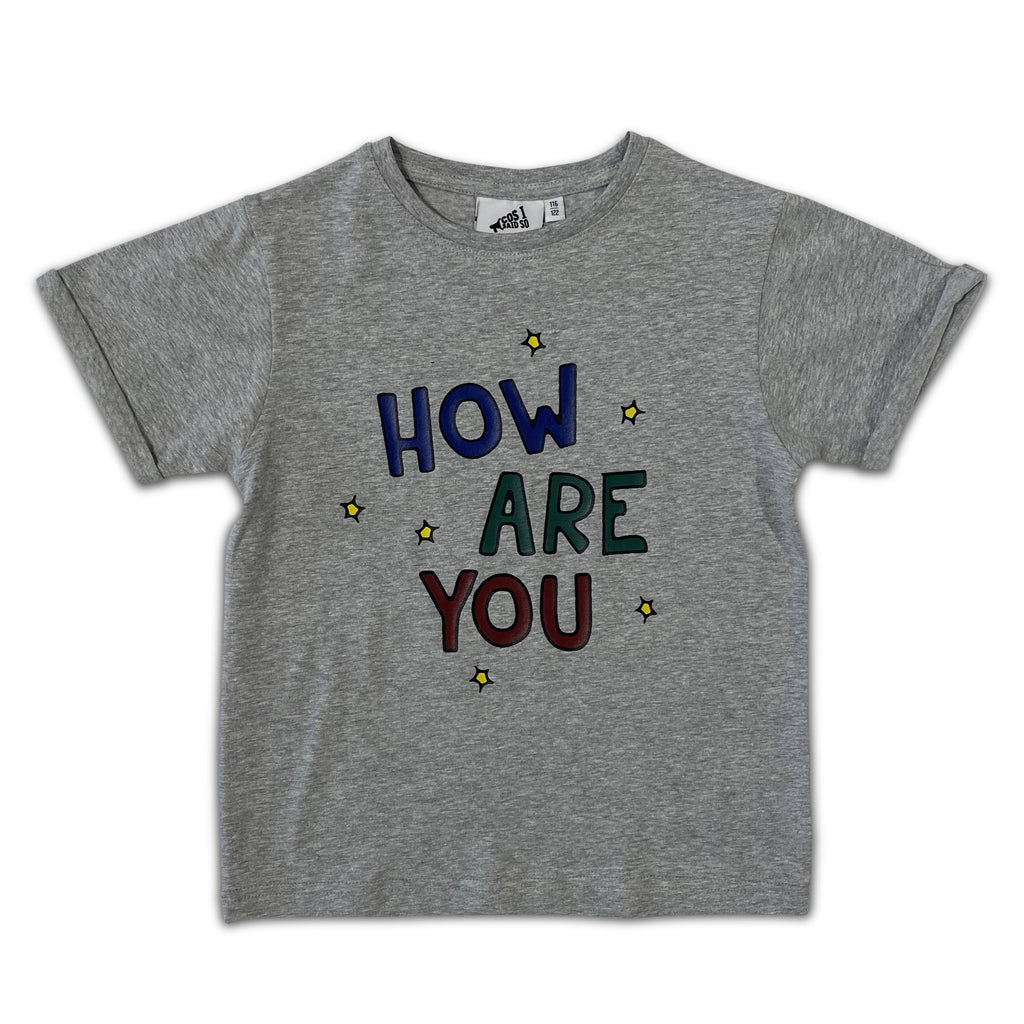 HOW ARE YOU T-SHIRT