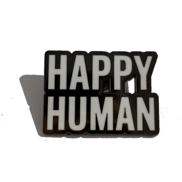 HAPPY HUMAN PIN