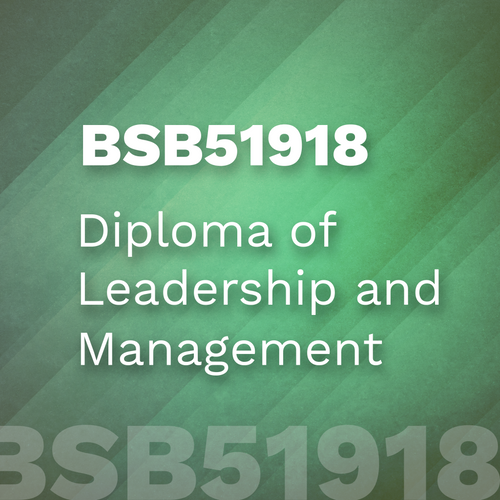 BSB51918 - Diploma of Leadership and Management