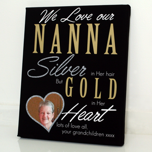 A Nan Has Silver In Her Hair And Gold In Her Heart