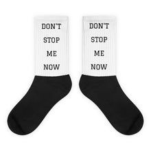 "Load image into Gallery viewer, ""DON'T STOP ME NOW"" socks"