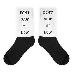 """DON'T STOP ME NOW"" socks"