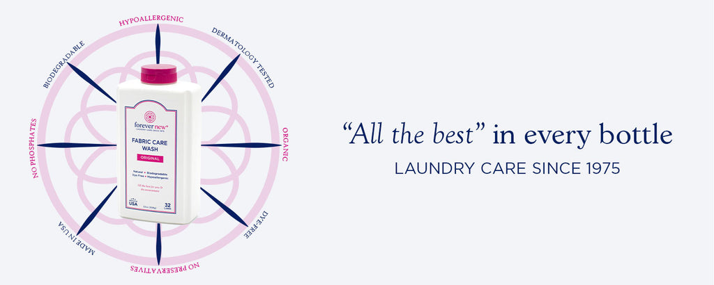 All the best In every Bottle with Forever New Laundry Care Since 1975