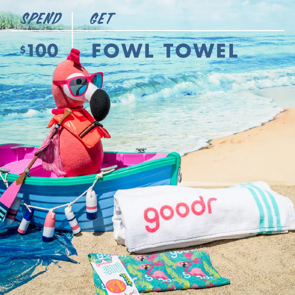 With purchase of $100 or more at goodr.com on Black Friday Cyber Monday you get a free fowl beach towel with your purchase. Plus all of the previous gifts including: the scumbag scarf, free shipping, and the stickers