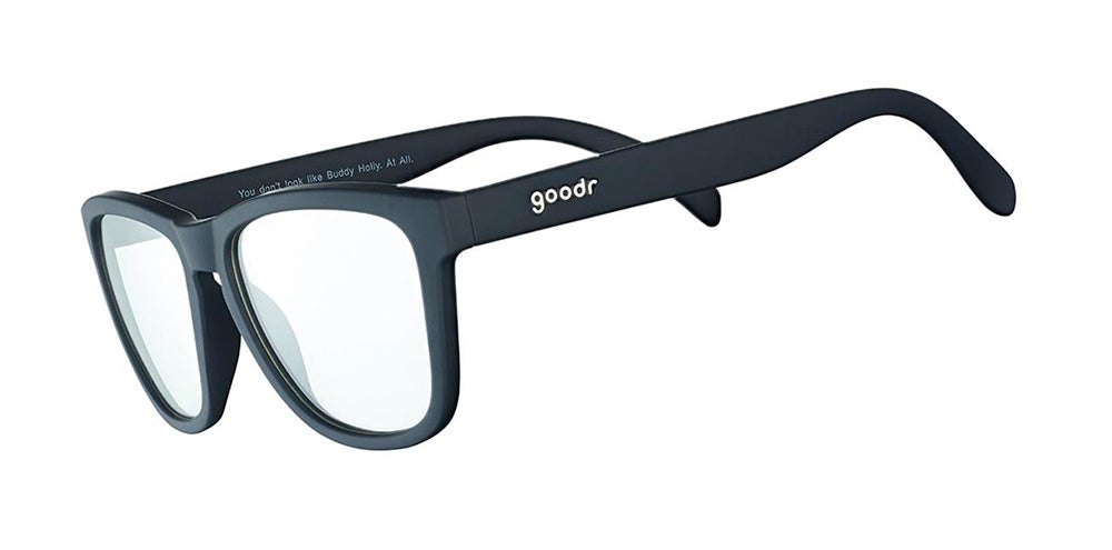You don't look like Buddy Holly. At All.-The OGs-RUN goodr-1-goodr sunglasses