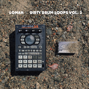 Dirty Drum Loops Vol. 2 by Loman