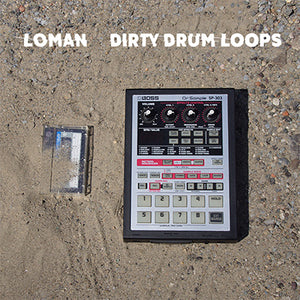 Dirty Drum Loops by Loman