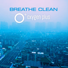 Breathe Clean - Oxygen Plus (O+)