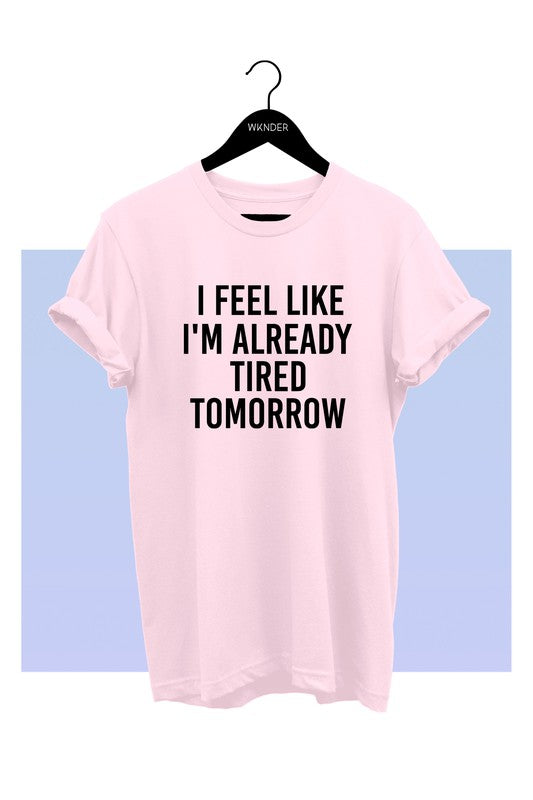 TIRED TOMORROW TEE