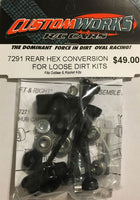 7291 Custom Works Rear Hex Conversion for Loose Dirt Kits