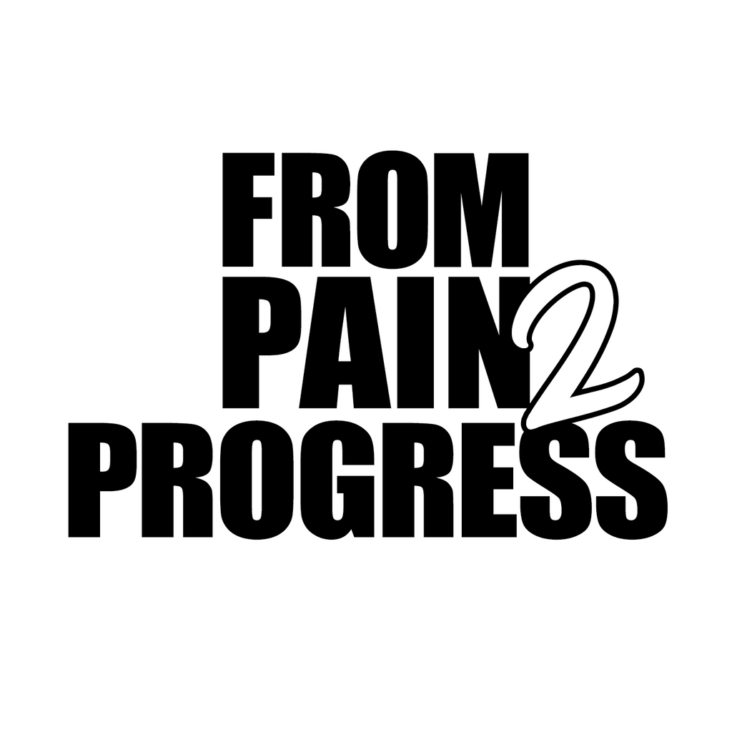 From Pain 2 Progress - The Collection