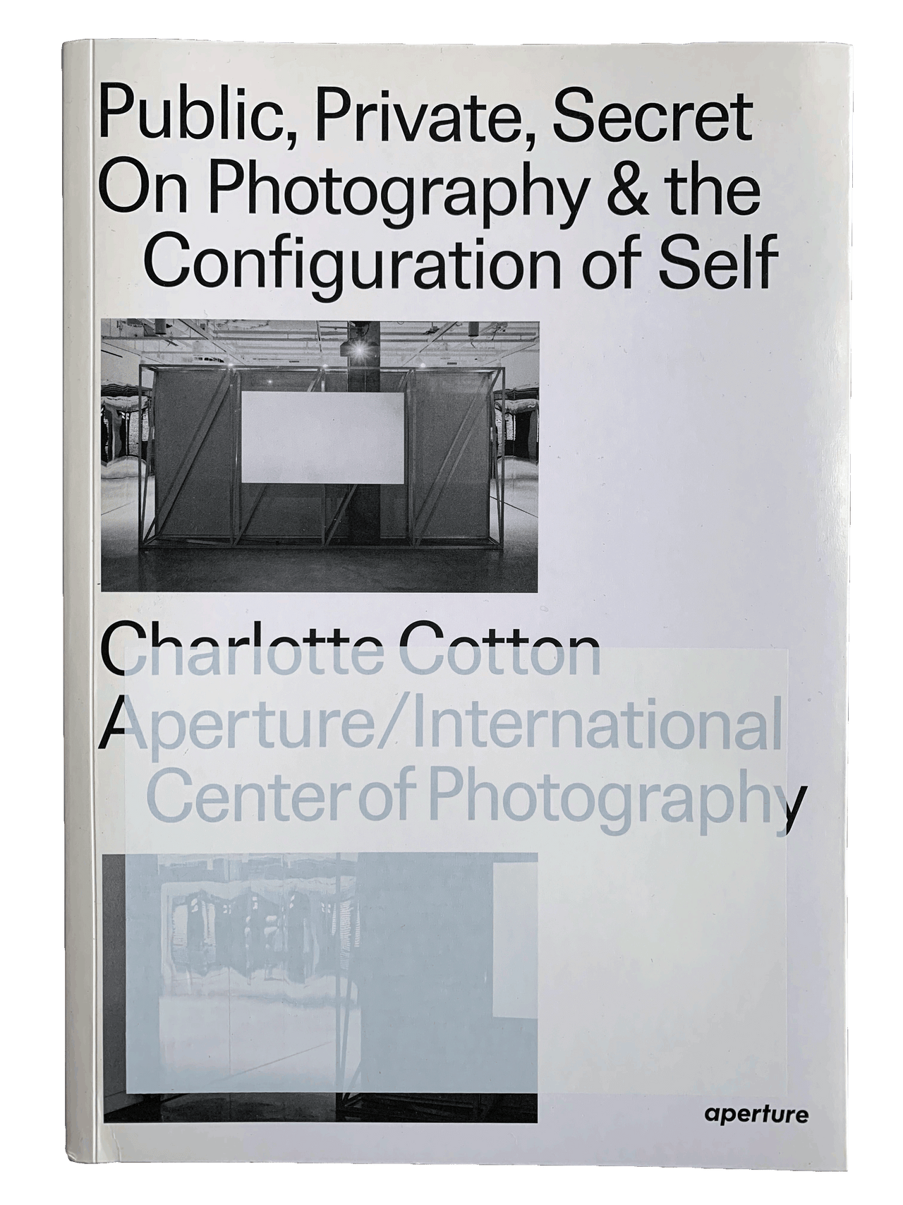 Public, Private, Secret: On Photography and the Configuration of Self