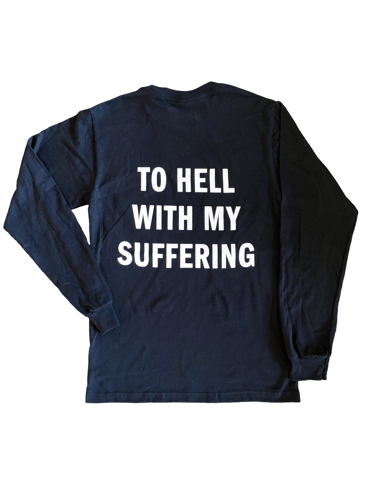 To Hell With My Suffering
