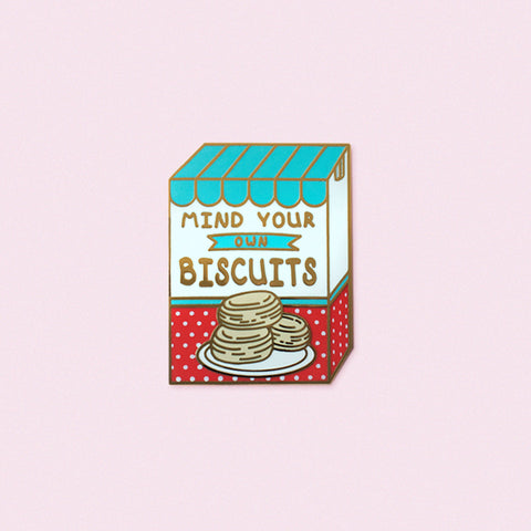 Mind your Biscuits Enamel Pin