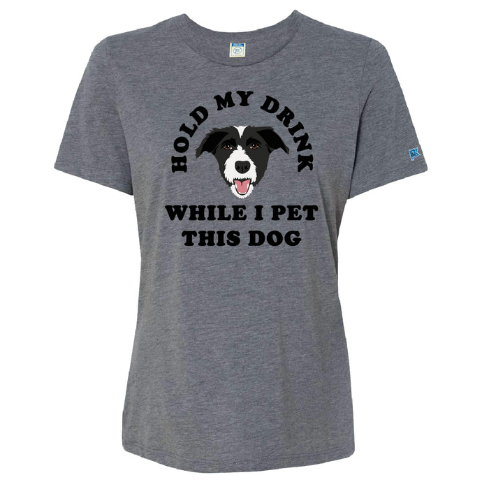 Hold My Drink While I Pet This Dog | Ladies Relaxed Tee