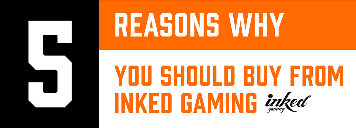 5 Reasons Why You Should Buy From Inked Gaming