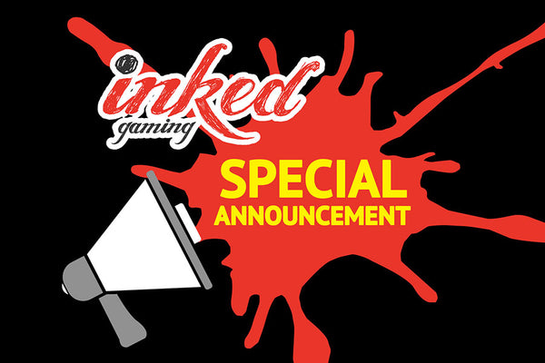 Inked Gaming Special Announcement