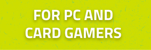 for pc and card gamers
