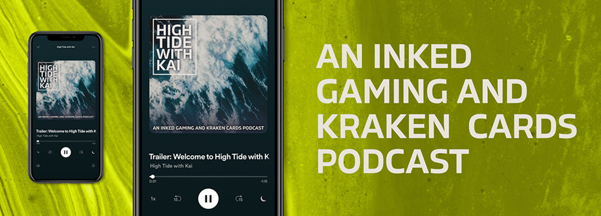 High Tide with Kai: An Inked Gaming and Kraken Cards Podcast Announcement!