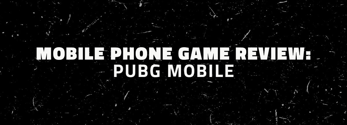 mobile phone game review: pubg mobile
