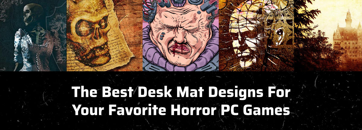 The Best Desk Mat Designs For Your Favorite Horror PC Games