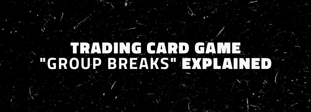 trading card game group breaks explained