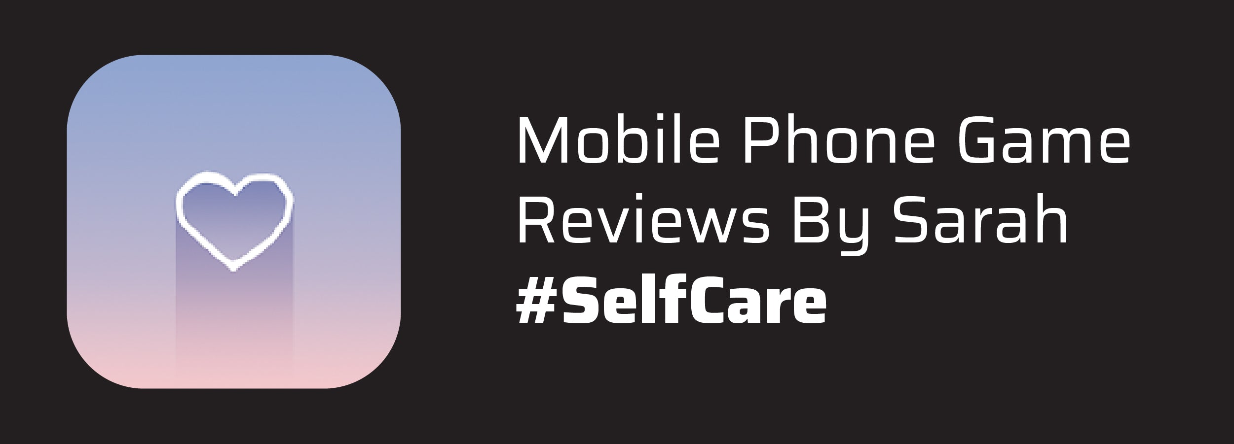 Mobile Phone Game Reviews By Sarah #SelfCare