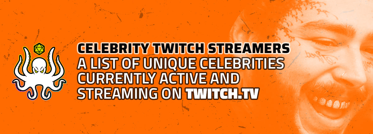 Celebrity Twitch Streamers: A list of unique celebrities currently active and streaming on Twitch