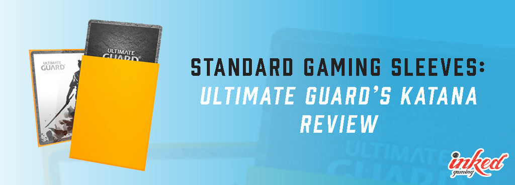 Standard Gaming Sleeves: Ultimate Guard's Katana Review