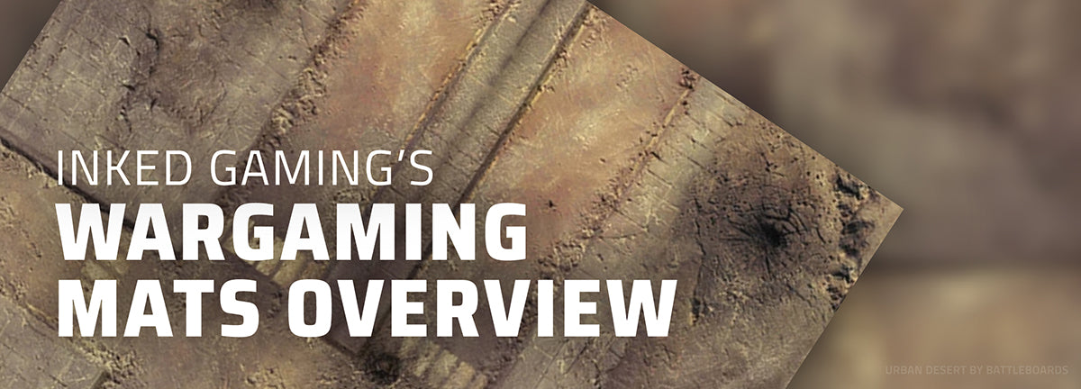Inked Gaming's Wargaming Mats Overview