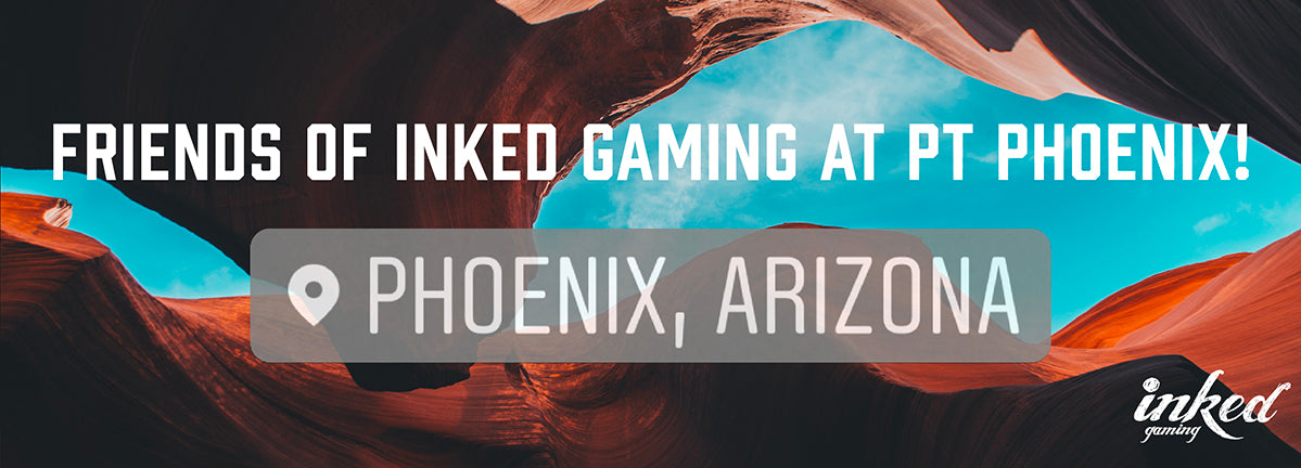 Friends Of Inked Gaming At PT Phoenix!